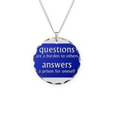 Questions are a burden to oth Necklace