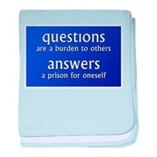 Questions are a burden to oth baby blanket
