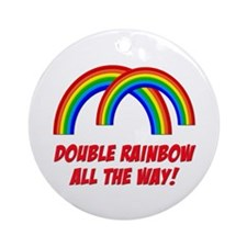 Double Rainbow All The Way Ornament (Round)