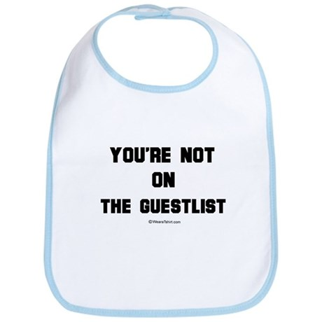 You're not on the guestlist - Bib