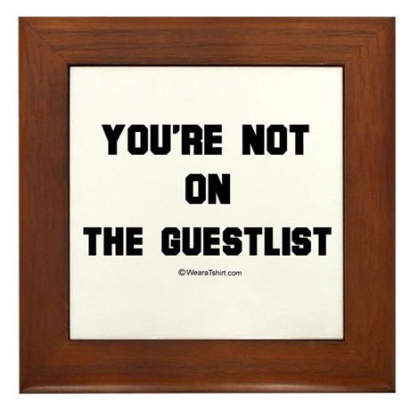 You're not on the guestlist - Framed Tile
