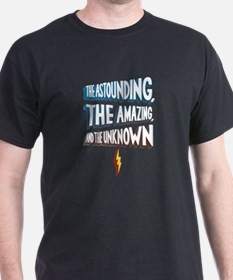 Astounding, Amazing and Unkno T-Shirt