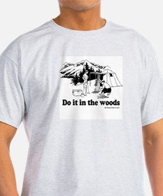 Do it in the woods -  Ash Grey T-Shirt