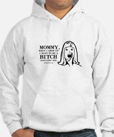 Mommy, when I grow up ... Hoodie