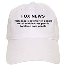 FOX NEWS...Rich people paying rich people... Baseball Cap
