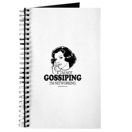 I'm not gossiping, I'm networking - Journal