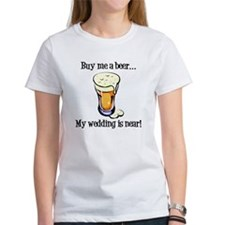 Buy Me a Beer...My Wedding is Near! Tee