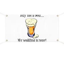 Buy Me a Beer...My Wedding is Near! Banner