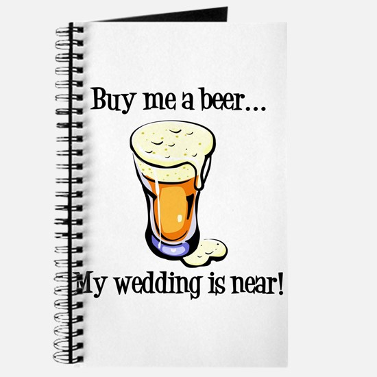 Buy Me a Beer...My Wedding is Near! Journal