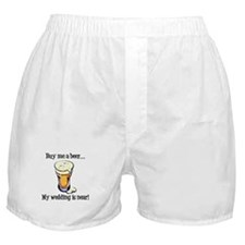 Buy Me a Beer...My Wedding is Near! Boxer Shorts