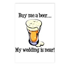 Buy Me a Beer...My Wedding is Near! Postcards (Pac