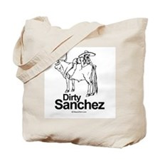 Dirty Sanchez -  Tote Bag