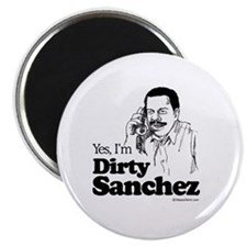 "Yes, I'm dirty sanchez - 2.25"" Magnet (10 pack)"