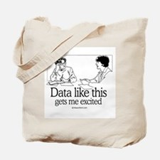 Data like this gets me excited -  Tote Bag