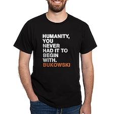 bukowski quote T-Shirt