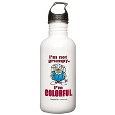 I'm not grumpy. I'm colorful. Water Bottle