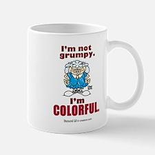 I'm not grumpy. I'm colorful. Mug