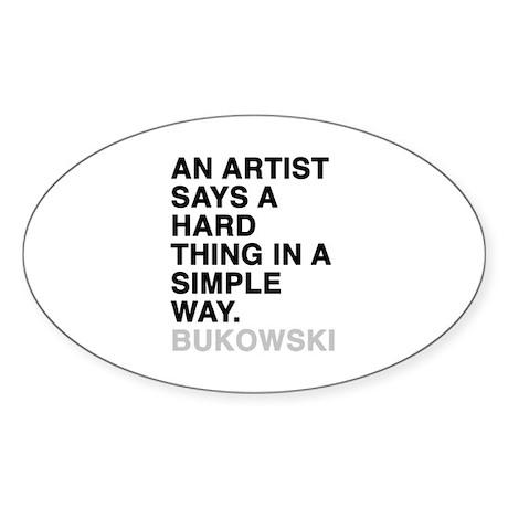 bukowski quote Sticker (Oval)