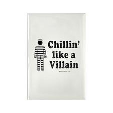 Chillin' like a villain - Rectangle Magnet
