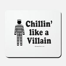 Chillin' like a villain -  Mousepad