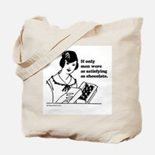 If only men were satisfying ... Tote Bag