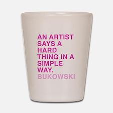 bukowski quote Shot Glass