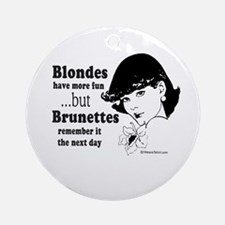 Blondes have more fun -  Ornament (Round)