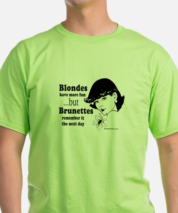 Blondes have more fun -  T-Shirt