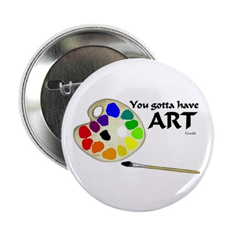 "You Gotta Have ART 2.25"" Button (100 pack)"