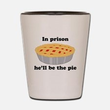 He'll be the pie Shot Glass