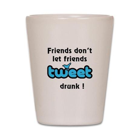 Tweet drunk Shot Glass