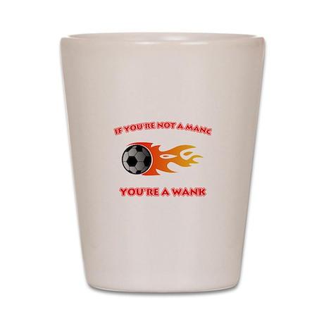 Manc - Wank Shot Glass