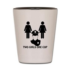 Two girls one cop Shot Glass