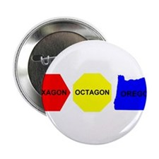 "Hexagon, Octagon, Oregon 2.25"" Button (10 pack)"