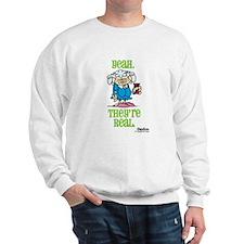 Yeah. They're real. Sweatshirt