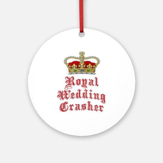 Royal Wedding Crasher Ornament (Round)