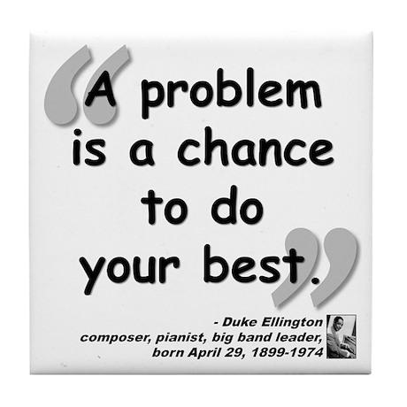 Ellington Best Quote Tile Coaster