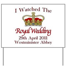 I Watched The Royal Wedding Yard Sign