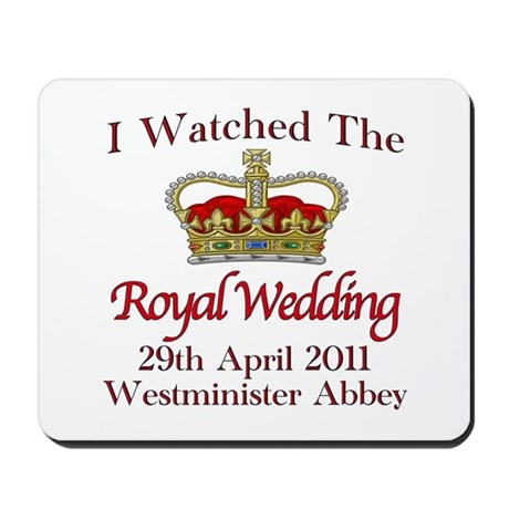 I Watched The Royal Wedding Mousepad
