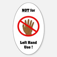 NOT for Left hand Use! (Brown) Oval Decal