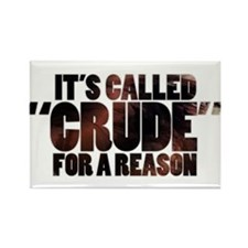 Oil is Crude Rectangle Magnet