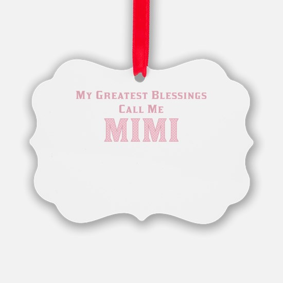 My Greatest Blessings Call Me MIM Ornament