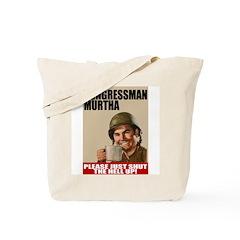 John Murtha Shut the Hell Up Tote Bag