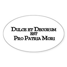 """""""Dulce Et Decorum"""" Oval Decal"""