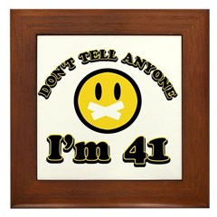 Don't tell anybody I'm 41 Framed Tile