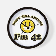Don't tell anybody I'm 42 Wall Clock
