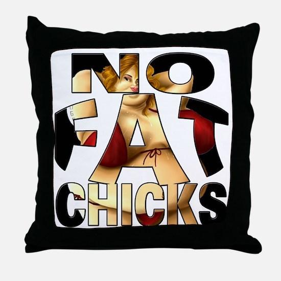 NO FAT CHICKS 1 Throw Pillow