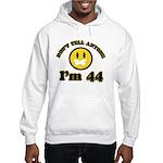 Don't tell anybody I'm 44 Hooded Sweatshirt