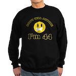 Don't tell anybody I'm 44 Sweatshirt (dark)