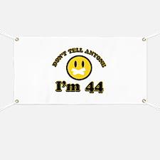 Don't tell anybody I'm 44 Banner